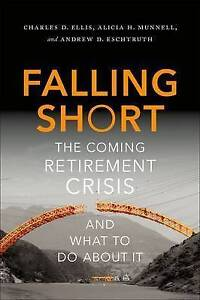 Falling-Short-Coming-Retirement-Crisis-What-Do-about-by-Ellis-Charles-D