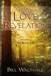 The Love Revelation by Walthall, Bill -Paperback