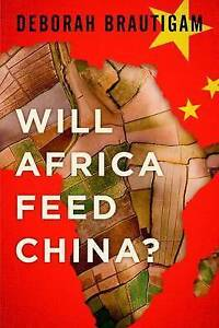 Will Africa Feed China? by Brautigam, Deborah -Hcover