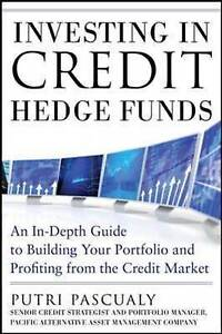 Investing in Credit Hedge Funds: An In-Depth Guide to Building Your Portfolio an