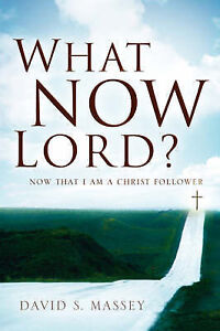 NEW What Now Lord? by David S. Massey