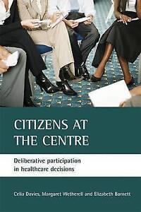 Citizens at the centre: Deliberative participation in healthcare-ExLibrary
