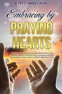 Embracing by Praying Hearts by Brett Ph. D., Mari L. -Paperback