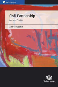 Civil Partnership: Law and Practice by Andrea Woelke (Paperback and CD) Law Soc
