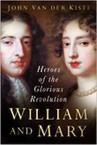 William and Mary by John van der Kiste (Paperback, 2008)