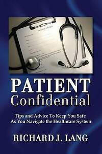 Patient Confidential Tips Advice Keep You Safe as You Nav by Lang Richard J