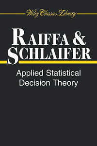 Applied Statistical Decision Theory, Howard Raiffa