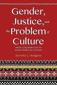 Gender Justice and the Problem of Culture From Customary Law to Human - Norwich, United Kingdom - Gender Justice and the Problem of Culture From Customary Law to Human - Norwich, United Kingdom