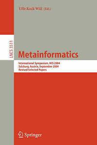 Metainformatics: International Symposium, MIS 2004, Salzburg, Austria, September