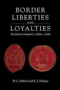 Holford/Stringer-Border Liberties As Loyalties In North-East England  1 BOOK NEW