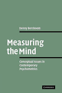 Measuring the Mind: Conceptual Issues in Contemporary Psychometrics, Borsboom, D