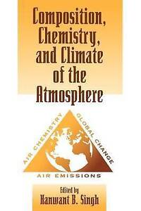 Composition Chemistry, and Climate of the Atmosphere, Hanwant B. Singh