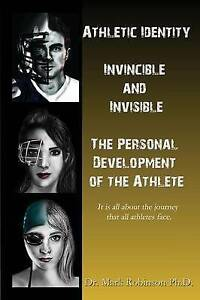 Athletic Identity Invincible Invisible Personal Develop by Robinson Mark