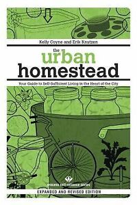 The Urban Homestead : Your Guide to Self...