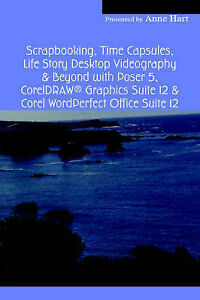 Scrapbooking, Time Capsules, Life Story Desktop Videography & Beyond with Poser