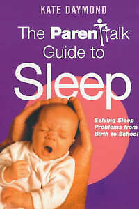The  Parentalk  Guide to Sleep by Kate Daymond (Paperback, 2001)