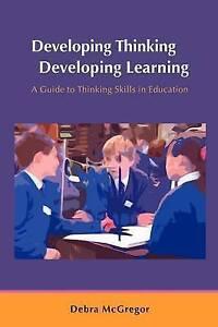 Developing Thinking; Developing Learning, McGregor, Debra