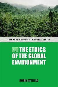 The Ethics of the Global Environment, Robin Attfield