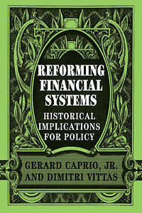 Reforming Financial Systems: Historical Implications for Policy by Caprio, Jr.,