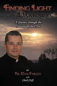 Finding Light in the Darkness, a Journey Through the Stations of the Cross by...