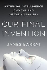 Our-Final-Invention-Artificial-Intelligence-and-the-End-of-the-Human-Era-by