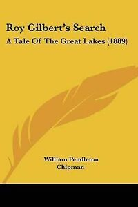 Roy-Gilbert-039-s-Search-A-Tale-of-the-Great-Lakes-1889-9781120696267-Paperback