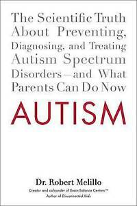 New AUTISM Dr Robert Melillo THE SCIENTIFIC TRUTH ABOUT PREVENTING DIAGNOSING