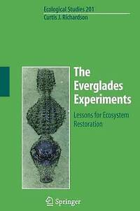 The Everglades Experiments: Lessons for Ecosystem Restoration (Ecological Studie