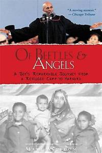 Of Beetles & Angels: A Boy's Remarkable Journey from a Refugee Camp to Harv