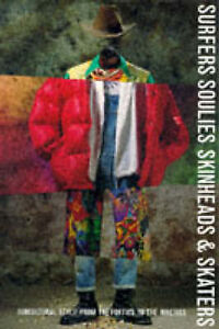 Surfers, Soulies, Skinheads and Skaters: Subcultural Style from the-ExLibrary