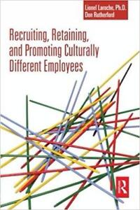 Recruiting Retaining and Promoting Culturally Different Employees 1st Edition