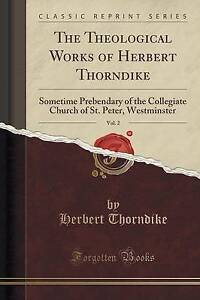 The-Theological-Works-Herbert-Thorndike-Vol-2-Sometime-Prebendary-Collegiate-Chu
