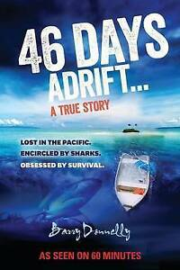 46 Days Adrift: A True Story by Donnelly, Barry -Paperback