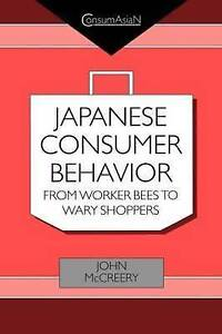 Japanese Consumer Behaviour: From Worker Bees to Wary Shoppers (ConsumAsian Seri
