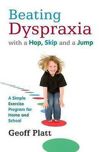 Beating Dyspraxia with a Hop, Skip and a Jump: A Simple Exercise Program for...
