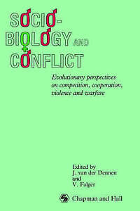 Sociobiology and Conflict: Evolutionary perspectives on competition, cooperation