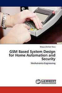 GSM Based System Design for Home Automation and Security: Mechatronics Engineeri