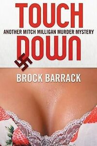 Touch Down: Another Mitch Milligan Murder Mystery by Barrack, Brock -Paperback