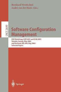 Software Configuration Management: ICSE Workshops SCM 2001 and SCM 2003, Toront