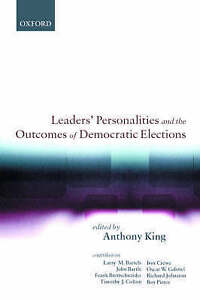 LEADERS' PERSONALITIES AND THE OUTCOMES OF DEMOCRATIC ELECTIONS., King, Anthony