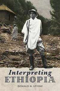 Interpreting Ethiopia: Observations of Five Decades -Paperback