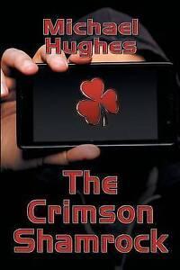 The Crimson Shamrock by Hughes, Michael -Paperback
