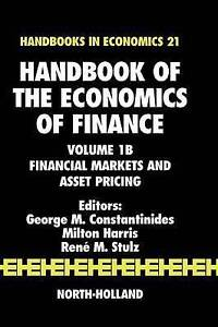 Handbook of the Economics of Finance: Financial Markets and Asset Pricing Volume