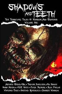 Shadows and Teeth: Ten Terrifying Tales of Horror and Suspense, V 9780991074570