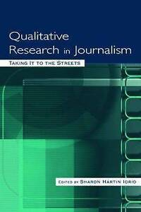 Qualitative Research in Journalism: Taking it to the Streets by Taylor &...