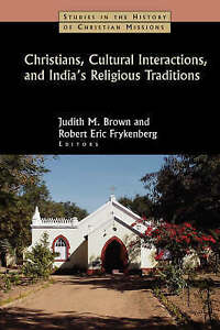 Christians Cultural Interactions India's Religious Traditio by Brown Judith M