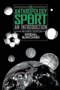 The Anthropology of Sport: An Introduction (A Revised Edition)
