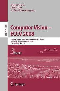 Computer Vision - ECCV 2008: 10th European Conference on Computer Vision, Marsei