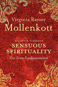 Sensuous Spirituality: Out from Fundamentalism by Mollenkott, Virginia Ramey
