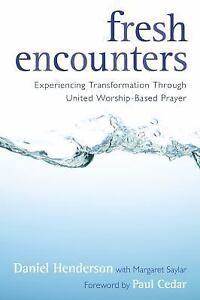 Fresh-Encounters-Experiencing-Transformation-Through-United-Worship-Based